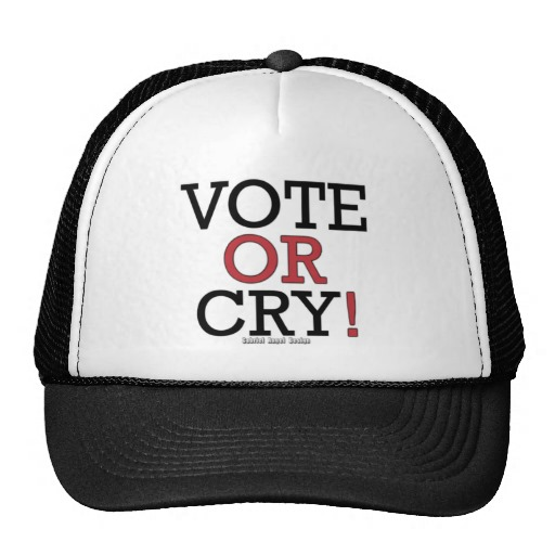 Vote or Cry! Trucker Hat