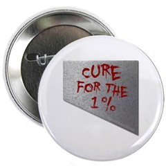 "Cure for the 1 percent 2.25"" Button"