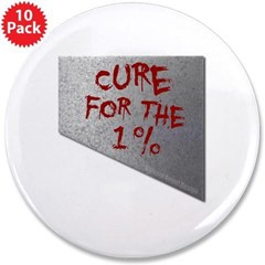 "Cure for the 1 percent 3.5"" Button (10 pack)"