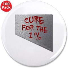 "Cure for the 1 percent 3.5"" Button (100 pack)"