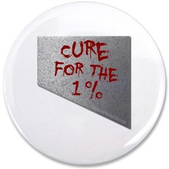 "Cure for the 1 percent 3.5"" Button"