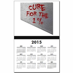 Cure for the 1 percent Calendar Print