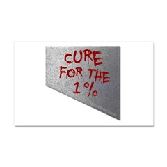 Cure for the 1 percent Car Magnet 20 x 12