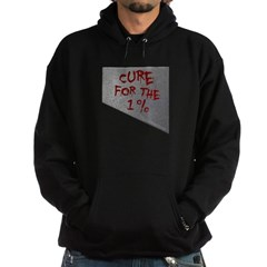 Cure for the 1 percent Dark Hooded Sweatshirt