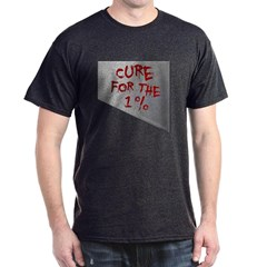 Cure for the 1 percent Dark T-shirt