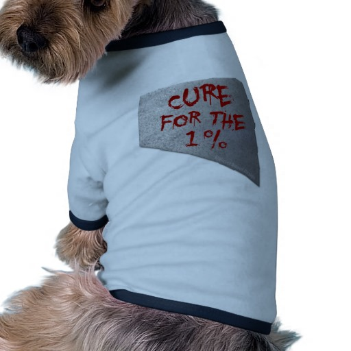 Cure for the 1 percent Doggie Ringer T-Shirt