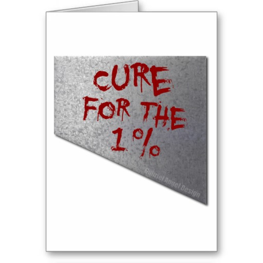 Cure for the 1 Percent Greeting Card