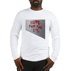 Cure for the 1 percent Long Sleeve T-Shirt