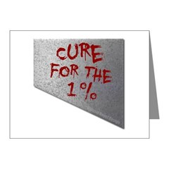 Cure for the 1 percent Note Cards (Pk of 10)