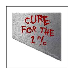 Cure for the 1 percent Posters