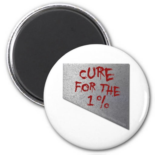 Cure for the 1 Percent Refrigerator Magnets