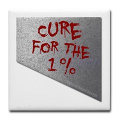 Cure for the 1 percent Tile Coaster