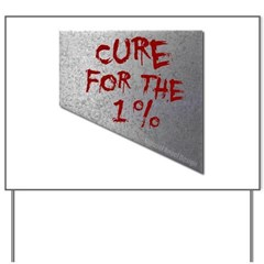 Cure for the 1 percent Yard Sign