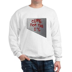 Cure for the 1 percent Sweatshirt
