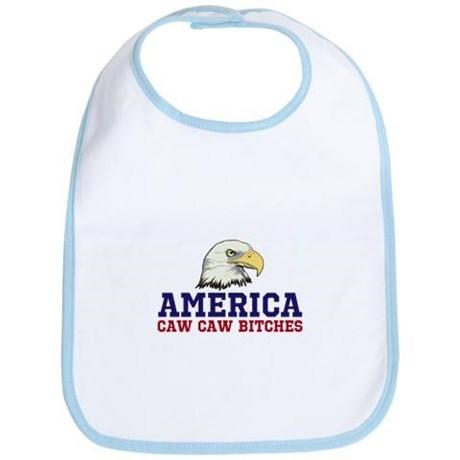 AMERICA Caw Caw Bitches Baby Bib