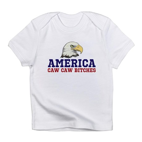 AMERICA Caw Caw Bitches Infant T-Shirt