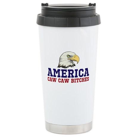 AMERICA Caw Caw Bitches Travel Mug