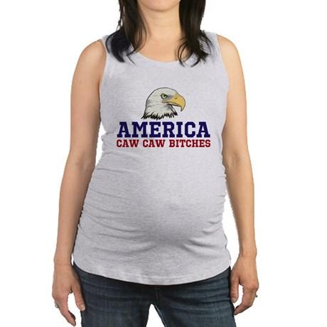 AMERICA Caw Caw Bitches Women's Maternity Tank Top