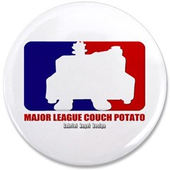 "Major League Couch Potato 3.5"" Button"