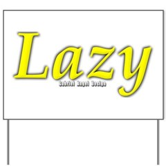 Lazy Logo Yard Sign