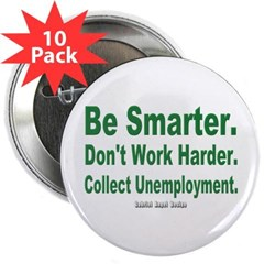 "Collect Unemployment 2.25"" Button (10 pack)"