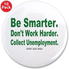 "Collect Unemployment 3.5"" Button (10 pack)"