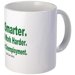 Collect Unemployment Coffee Mug