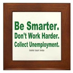 Collect Unemployment Framed Tile