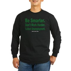 Collect Unemployment Long Sleeve Dark T-Shirt