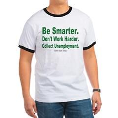 Collect Unemployment Ringer T-Shirt