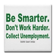 Collect Unemployment Tile Coaster