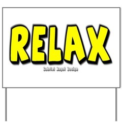 Relax Yard Sign