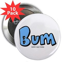 "Bum 2.25"" Button (10 pack)"