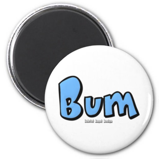 Bum Refrigerator Magnets
