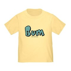 Bum Toddler T-Shirt