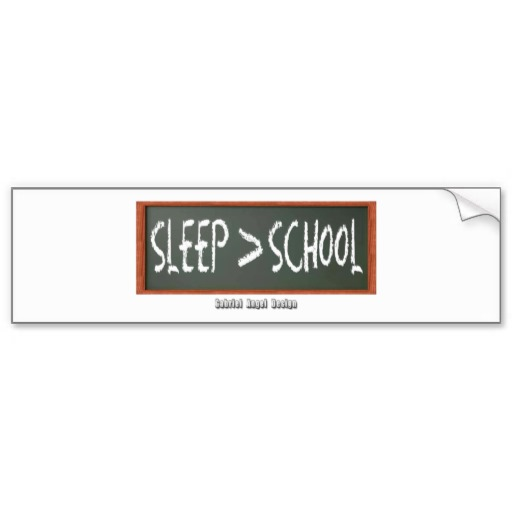Sleep is Greater than School Bumper Sticker