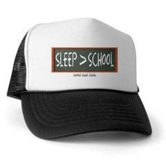 Sleep is Greater than School Trucker Hat
