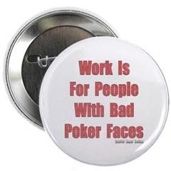 "Bad Poker Faces 2.25"" Button"