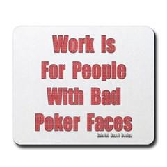 Bad Poker Faces Mousepad