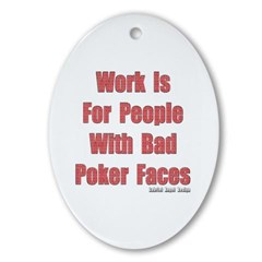 Bad Poker Faces Ornament (Oval)