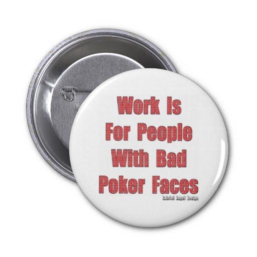 Bad Poker Faces Pinback Button