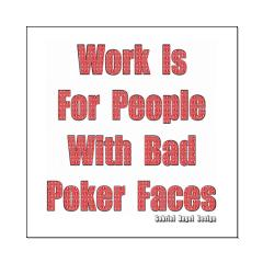 Bad Poker Faces Posters