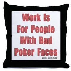 Bad Poker Faces Throw Pillow