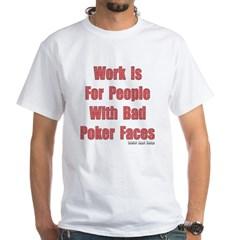 Bad Poker Faces White T-Shirt