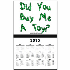 Did You Buy Me a Toy? Calendar Print