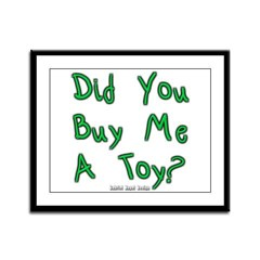 Did You Buy Me a Toy? Framed Panel Print