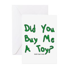 Did You Buy Me a Toy? Greeting Cards (Pk of 10)