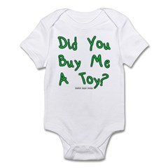 Did You Buy Me A Toy? Infant Bodysuit