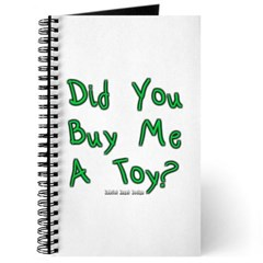 Did You Buy Me a Toy? Journal