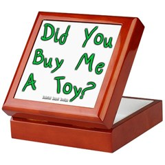 Did You Buy Me a Toy? Keepsake Box